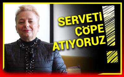 Prof. Filiz Karaosmanoğlu: Atık ülkemiz için servete dönüşebilir